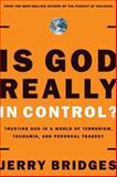 Is God Really in Control?, Jerry Bridges and Gerald Bridges, 1576839311