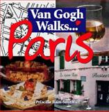 Van Gogh Walks. . . . Paris : Artists and Their Journeys Travel Guide, Bain-Smith, Priscilla, 9080639311