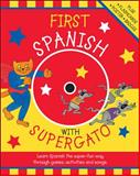 First Spanish with Supergato : Learn Spanish the Super-Fun Way Through Games, Activities and Songs, Bruzzone, Catherine, 0071479317
