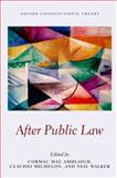 After Public Law, Cormac Mac Amhlaigh, Claudio Michelon, Neil Walker, 0199669317