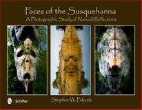 Faces of the Susquehanna, Stephen W. Pidcock, 0764339311
