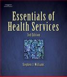 Essentials of Health Services, Williams, Stephen J., 1401899315