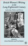 British Women's Writing in the Long Eighteenth Century : Authorship, Politics and History, , 140394931X