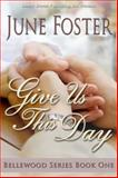 Give Us This Day, Foster, June, 1612529313