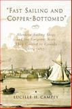 Fast Sailing and Copper-Bottomed, Lucille H. Campey, 1896219314