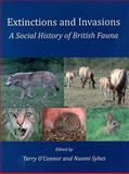 Extinctions and Invasions : A Social History of British Fauna, , 1905119313