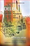 Delhi : Its Monuments and History, Spear, Percival, 0195699319