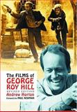 The Films of George Roy Hill, Horton, Andrew, 0786419318