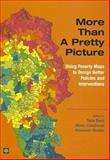 More Than a Pretty Picture : Using Poverty Maps to Design Better Policies and Interventions, , 0821369318