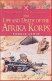 The Life and Death of the Afrika Korps, Ronald Lewin, 085052931X