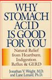 Why Stomach Acid Is Good for You, Jonathan Wright and Lane Lennard, 0871319314