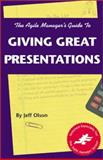 The Agile Manager's Guide to Giving Great Presentations 9780965919319