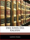 Der Sohn Des Kalifen, Ludwig Fulda, 1141279312