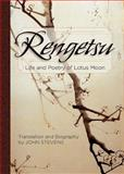 Rengetsu : Life and Poetry of Lotus Moon, Stevens, John, 1626549311