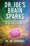 Dr. Joe's Brain Sparks, Joe Schwarcz, 0385669321