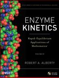 Enzyme Kinetics : Rapid-Equilibrium Applications of Mathematica, Alberty, Robert A., 0470639326
