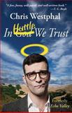 In Huttle We Trust, Chris Westphal, 0615889328