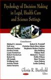 Psychology of Decision Making in Legal, Health Care and Science Settings, Burthold, Gloria R., 1600219322