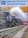 Lackawanna - Superpower Railroad of the Northeast, Le Massena, Robert A., 1883089328
