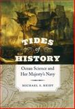 Tides of History : Ocean Science and Her Majesty's Navy, Reidy, Michael S., 0226709329