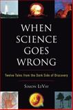 When Science Goes Wrong, Simon LeVay, 0452289327