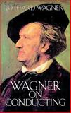 Wagner on Conducting, Richard Wagner, 0486259323