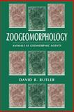 Zoogeomorphology : Animals as Geomorphic Agents, Butler, David R., 0521039320