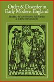 Order and Disorder in Early Modern England, Fletcher, Anthony, 052134932X