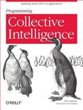 Programming Collective Intelligence : Building Smart Web 2. 0 Applications, Segaran, Toby, 0596529325