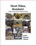 S?rut Mâna, România! : Letters from the Frontlines of Peace,, 0615949320
