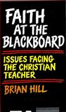 Faith at the Blackboard, Brian Hill, 080281932X