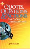 Quotes, Questions and Actions for Global Understanding, Jan Gault, 0923699325