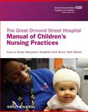 The Great Ormond Street Hospital Manual of Children's Nursing Practices, MacQueen, Susan, 1405109327