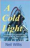 A Cold Light, Neil Willis, 1480289329