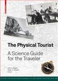 The Physical Tturist : A Science Guide for the Traveler, Rigden, John S. and Stuewer, Roger H., 376438932X