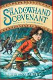 The Shadowhand Covenant, Brian Farrey, 0062049321