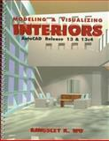 Modeling and Visualizing Interiors : AutoCAD Release 13 and 13c4, Wu, Kingsley K., 0135309328