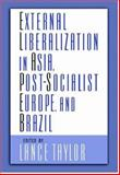 External Liberalization in Asia, Post-Socialist Europe, and Brazil, , 0195189329