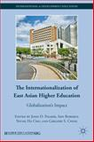 The Internationalization of East Asian Higher Education : Globalization's Impact, , 0230109322