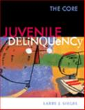 Juvenile Delinquency : The Core, Siegel, Larry J., 0534519326