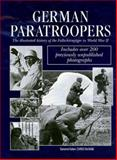 German Paratroopers : The History of the Fallschirmager on WWII, McNab, Chris, 0760309329