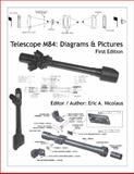 Telescope M84 : Diagrams and Pictures, First Edition,, 0979509327