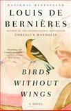 Birds Without Wings, Louis De Bernières, 1400079322