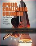 Apollo, Challenger, and Columbia : The Challenger Syndrome and the Decline of US Organizations and Institutions, Tompkins, Phillip K. and Tompkins, Emily V., 1931719322