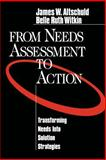 From Needs Assessment to Action : Transforming Needs into Solution Strategies, Altschuld, James W. and Witkin, Belle Ruth, 076190932X