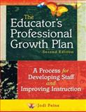 The Educator's Professional Growth Plan : A Process for Developing Staff and Improving Instruction, Peine, Jodi, 1412949327