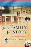 Just a Family History, Glenn L. Bower, 1462829325