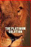 The Platinum Solution, Mike Smart, 1494749327
