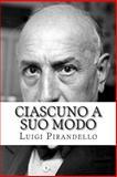 Ciascuno a Suo Modo, Luigi Pirandello, 1500439320