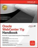 Oracle WebCenter 11g Handbook : Build Rich, Customizable Enterprise 2.0 Applications, Desbien, Frederic and Moskovits, Peter, 0071629327